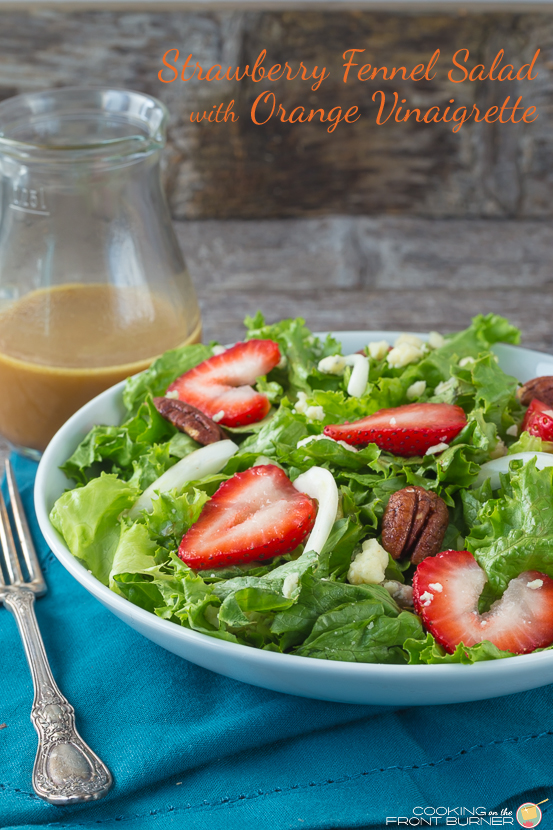 Strawberry Fennel Salad with Orange Vinaigrette