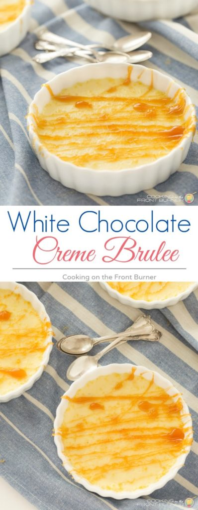 White Chocolate Creme Brulee | Cooking on the Front Burner