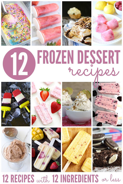12 frozen dessert recipes with 12 ingredients or less!