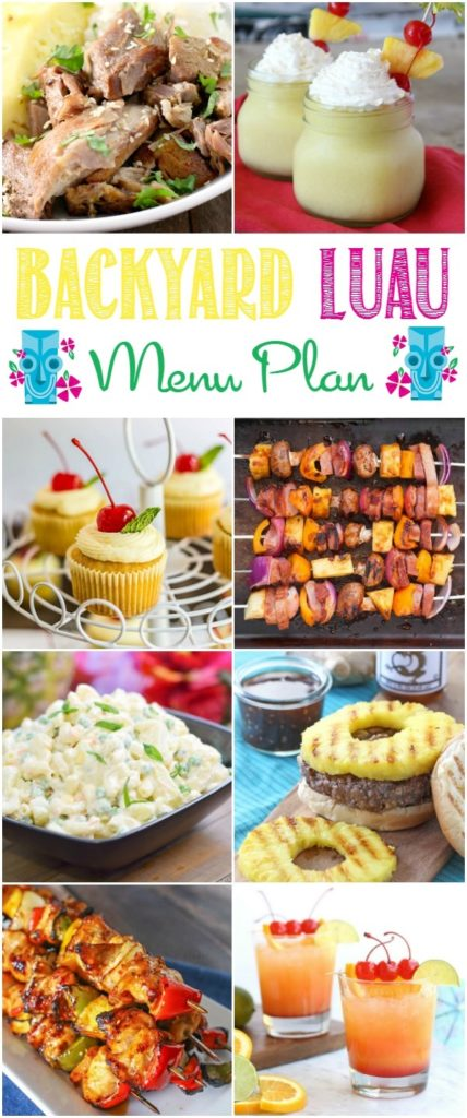 Until You Have A Fun Backyard Cookout With These Tropical Inspired Recipes Just Need To Practice Your Hula Dance Since We The Menu Complete