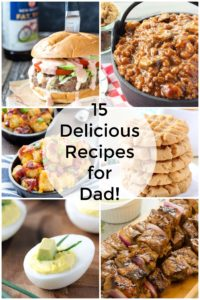 15 DELICIOUS RECIPES FOR DAD